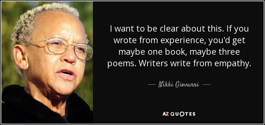 quote-i-want-to-be-clear-about-this-if-you-wrote-from-experience-you-d-get-maybe-one-book-nikki-giovanni-38-1-0178